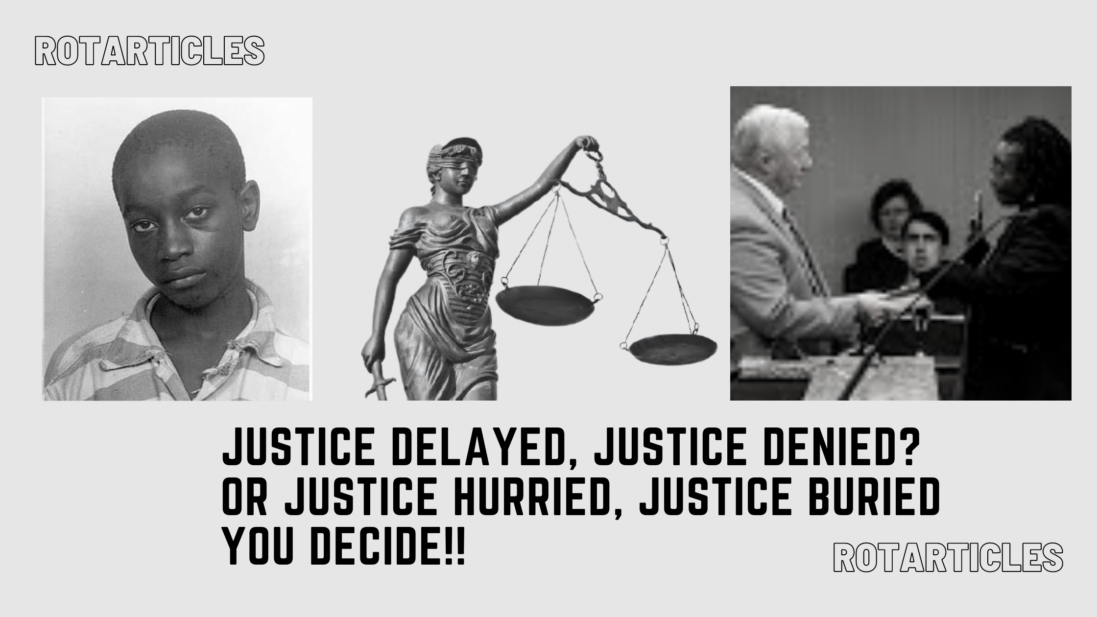 George Stinney Justice Delayed, Justice Denied You decide!
