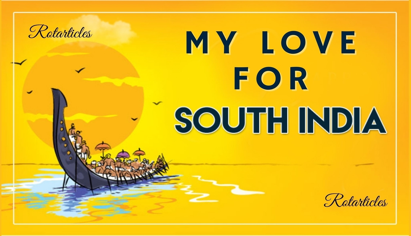 My Love for South India - Diversity makes India Dexterous